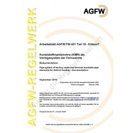 FW 401 Teil 18 Entwurf - Kunststoffmantelrohre (KMR) als Verlegesystem der Fernwärme - Dokumentation