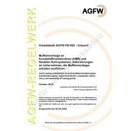 FW 605 Entwurf - Muffenmontage an Kunststoffmantelrohren (KMR) und flexiblen Rohrsystemen; Anforderungen an Unternehmen die Muffenmontagearbeiten ausführen