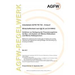 FW 704 Entwurf - Wirtschaftlichkeit nach §§ 20 und 24 KWKG - Verfahren zur Darlegung der Finanzierungslücke bei Neu- und Ausbau von Wärme-/Kältenetzen und Wärme-/Kältespeichern