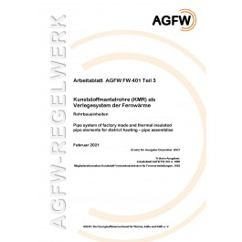 FW 401 Teil  3 - Kunststoffmantelrohre (KMR) als Verlegesystem der Fernwärme - Rohrbaueinheiten