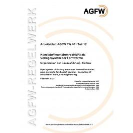 FW 401 Teil 12 - Kunststoffmantelrohre (KMR) als Verlegesystem der Fernwärme  - Organisation der Bauausführung, Tiefbau