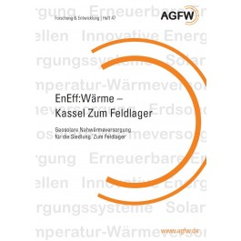 EnEff:Wärme | Kassel Zum Feldlager - Geosolare Nahwärmeversorgung für die Siedlung 'Zum Feldlager' (Heft 47)