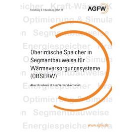 Oberirdische Speicher in Segmentbauweise für Wärmeversorgungssysteme (ABSERW) - Abschlussbericht zum Verbundvorhaben (Heft 48)