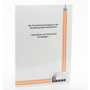 Die Fernwärmeversorgung in der Bundesrepublik Deutschland - Gesetzliche und technische Grundlagen