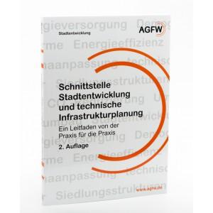 Schnittstelle Stadtentwicklung und technische Infrastrukturplanung - Ein Leitfaden von der Praxis für die Praxis - 2. Auflage