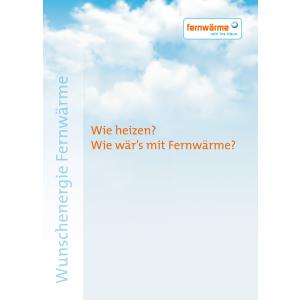 """Kundensammelmappe """"Wunschenergie Fernwärme - Wie heizen? Wie wär´s mit Fernwärme"""""""
