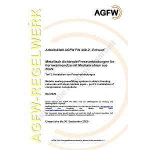 FW 449 Teil 2 Entwurf - Metallisch dichtende Pressverbindungen für Fernwärmenetze mit Mediumrohren aus Stahl - Teil 2: Herstellen von Pressverbindungen