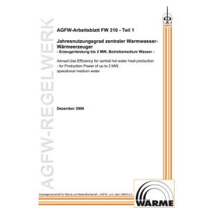 FW 310 Teil 1 - Jahresnutzungsgrad zentraler Warmwasser-Wärmeerzeuger - Erzeugungsleistung bis 2 MW, Betriebsmedium Wasser