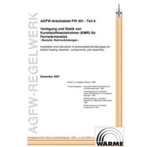 FW 401 Teil  6 - Verlegung und Statik von KMR in Fernwärmenetzten - Bauteile; Rohrverbindungen