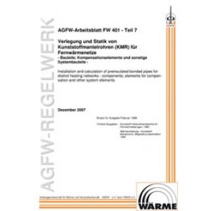FW 401 Teil  7 - Verlegung und Statik von KMR in Fernwärmenetzen - Bauteile; Kompensationselemente und sonstige Systembauteile