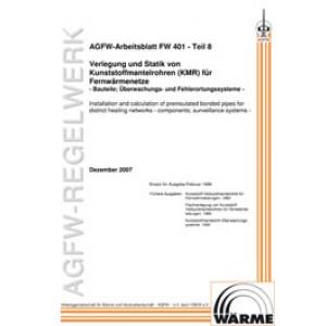 FW 401 Teil  8 - Verlegung und Statik von KMR in Fernwärmenetzen - Bauteile; Überwachungs- und Fehlerortungssysteme