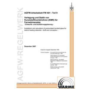 FW 401 Teil  9 - Verlegung und Statik von KMR in Fernwärmenetzen - Entwurfs- und Ausführungsplanung