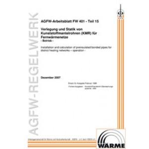FW 401 Teil 15 - Verlegung und Statik von KMR in Fernwärmenetzen - Betrieb von KMR