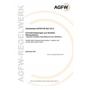 FW 420 Teil 2 - Fernwärmeleitungen aus flexiblen Rohrsystemen - Systeme mit glatten Stahl-Mediumrohren (Stahlflex)