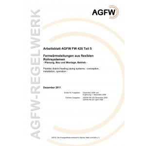 FW 420 Teil 5 - Fernwärmeleitungen aus flexiblen Rohrsystemen - Planung, Bau und Montage, Betrieb