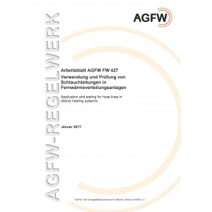 FW 427 - Verwendung und Prüfung von Schlauchleitungen in Fernwärmeverteilungsanlagen