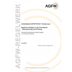 FW 437 Änderung 1 - Bauliche Anlagen in der Fernwärme - Überwachung und Prüfung