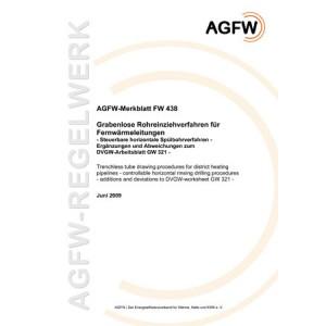 FW 438 - Grabenlose Rohreinziehverfahren für Fernwärmeleitungen - Steuerbare horizontale Spülbohrverfahren - Ergänzungen und Abweichungen zum DVGW-Arbeitsblatt GW 321