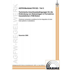 FW 522 Teil 2 - Technische Anschlussbedingungen für die Einbindung von Solaranlagen in Fernwärmehausstationen (TAB-Solar)