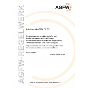 FW 531 - Anforderungen an Werkstoffe und Verbindungstechniken für von Heizwasser durchströmte Anlagenteile in Hausstationen und Hausanlagen