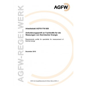 FW 608 - Anforderungsprofil an Fachkräfte für die Messungen von thermischer Energie