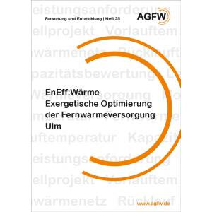 EnEff: Wärme | Exergetische Optimierung der Fernwärmeversorgung Ulm (Heft 25)