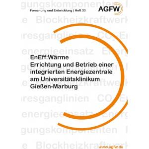 EnEff:Wärme | Errichtung und Betrieb einer integrierten Energiezentrale am Universitätsklinikum Gießen-Marburg (Heft 33)
