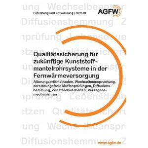 Qualitätssicherung für zukünftige Kunststoffmantelrohrsysteme in der Fernwärmeversorgung (Heft 39)