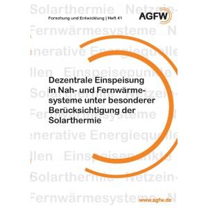 Dezentrale Einspeisung in Nah- und Fernwärmesysteme unter besonderer Berücksichtigung der Solarthermie (Heft 41)