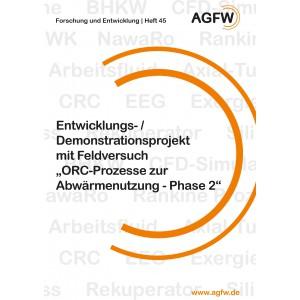 Entwicklungs-/Demonstrations-projekt mit Feldversuch »ORC-Prozesse zur Abwärmenutzung - Phase 2« (Heft 45)