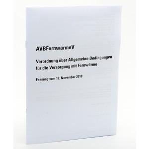 Verordnung über Allgem. Bedingungen für die Versorgung von Fernwärme (AVBFernwärmeV) - Fassung vom 25. Juli 2013