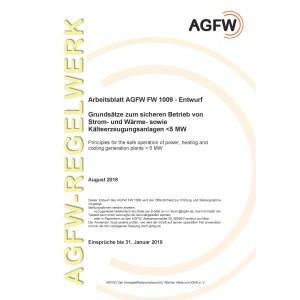 FW 1009 Entwurf - Grundsätze zum sicheren Betrieb von Strom- und Wärme- sowie Kälteerzeugungsanlagen < 5 MW