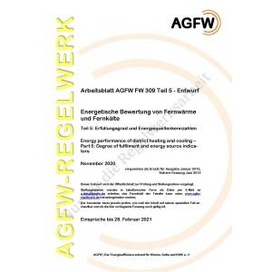 FW 309 Teil 5 Entwurf - Energetische Bewertung von Fernwärme und Fernkälte - Erfüllungsgrad und Energiequellenkennzahlen