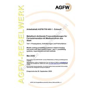FW 449 Teil 1 Entwurf - Metallisch dichtende Pressverbindungen für Fernwärmenetze mit Mediumrohren aus Stahl - Teil 1: Presssysteme, Anforderungen und Prüfverfahren