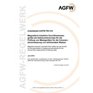 FW 216 - Magnetisch-induktive Durchflussmessgeräte als Gebrauchsnormale für die Prüfung von Messgeräten für die Volumenstrommessung von strömendem Wasser