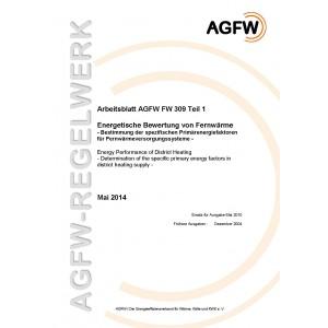 FW 309 Teil 1 - Energetische Bewertung von Fernwärme - Bestimmung der spezifischen Primärenergiefaktoren für Fernwärmeversorgungssysteme