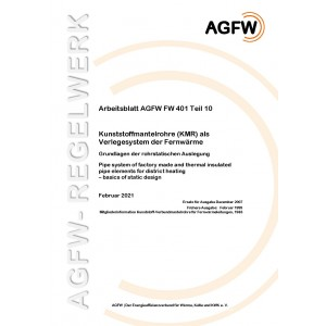 FW 401 Teil 10 - Kunststoffmantelrohre (KMR) als Verlegesystem der Fernwärme  - Grundlagen der rohrstatischen Auslegung