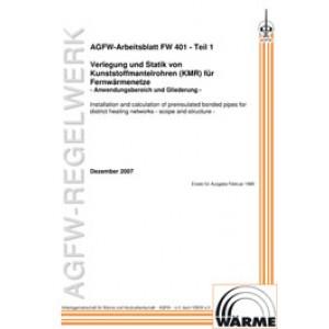 FW 401 Teil  1 - Verlegung und Statik von KMR für Fernwärmenetze - Anwendungsbereich und Gliederung