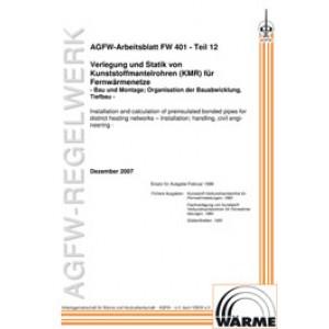 FW 401 Teil 12 - Verlegung und Statik von KMR in Fernwärmenetzen - Bau und Montage; Organisation der Bauabwicklung, Tiefbau