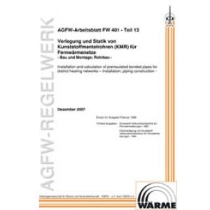 FW 401 Teil 13 - Verlegung und Statik von KMR in Fernwärmenetzen - Bau und Montage; Rohrbau