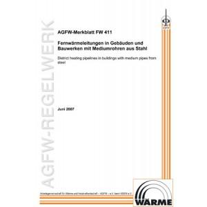 FW 411 - Fernwärmeleitungen in Gebäuden und Bauwerken mit Mediumrohren aus Stahl