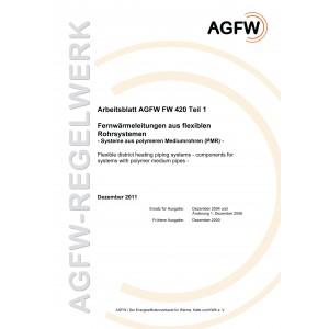 FW 420 Teil 1 - Fernwärmeleitungen aus flexiblen Rohrsystemen - Systeme aus polymeren Mediumrohren (PMR)