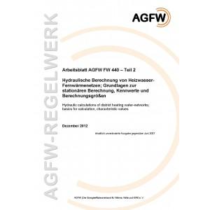 FW 440 Teil  2 - Hydraulische Berechnung von Heizwasser-Fernwärmenetzen - Grundlagen zur stationären Berechnung, Kennwerte und Berechnungsgrößen