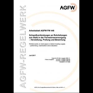 FW 446 - Schweißverbindungen an Rohrleitungen aus Stahl in der Fernwärmeversorgung - Herstellung, Prüfung und Bewertung