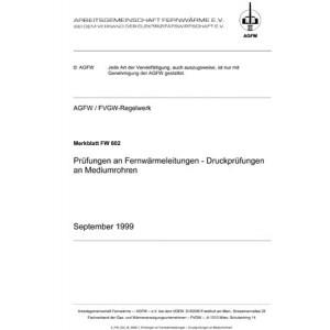 FW 602 - Prüfungen an Fernwärmeleitungen - Druckprüfungen an Mediumrohren