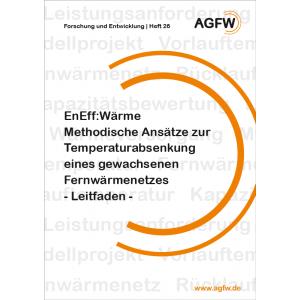 EnEff: Wärme | Methodische Ansätze zur Temperaturabsenkung eines gewachsenen Fernwärmenetzes - Leitfaden - (Heft 26)