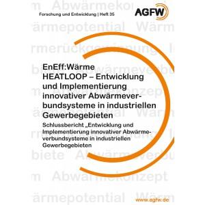 EnEff: Wärme | HEATLOOP - Entwicklung und Implementierung innovativer Abwärmeverbundsysteme in industriellen Gewerbegebieten - Schlussbericht (Heft 35)