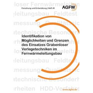 Identifikation von Möglichkeiten und Grenzen des Einsatzes Grabenloser Verlegetechniken im Fernwärmeleitungsbau (Heft 40)