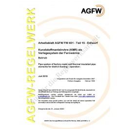 FW 401 Teil 15 Entwurf - Kunststoffmantelrohre (KMR) als Verlegesystem der Fernwärme - Betrieb