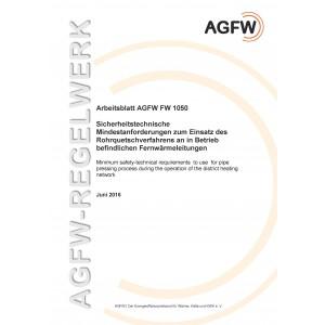 FW 1050 - Sicherheitstechnische Mindestanforderungen zum Einsatz des Rohrquetschverfahrens an in Betrieb befindlichen Fernwärmeleitungen